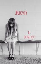 Unloved by Outcast_143