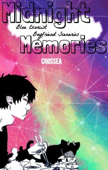 ⭐Midnight Memories |Blue Exorcist Boyfriend Scenarios⭐➡️O P E N