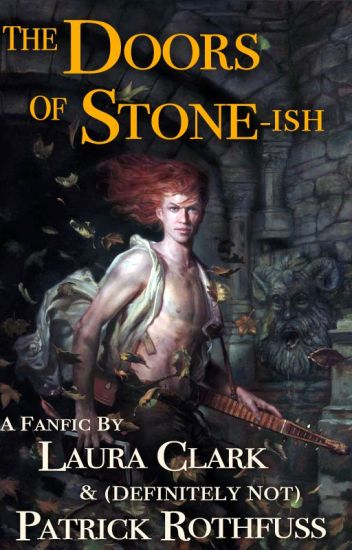 The Kingkiller Chronicle Doors Of Stone Ish Lauraclark7 Wattpad