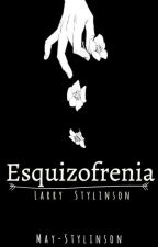 Esquizofrenia ;L.S by May-Stylinson