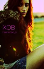 XOB by Eastwood_s