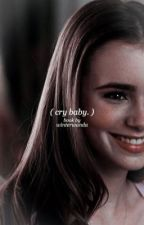 cry baby ✧ cth   completed by winterwanda