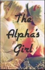 The Alpha's Girl #Wattys2014 by blank20182020