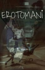 EROTOMANİ by feeldeeply