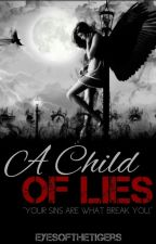 A Child of Lies by EyesOfTheTigers