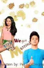 "We Got Married. ""LIGHT SPG"" [KathNiel] ON-HOLD by PiecesOfDreams"
