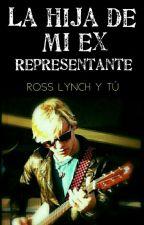 LA HIJA DE Mi EX REPRESENTANTE(ROSS Y TU) by azapp25