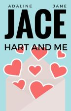 Jace Hart and Me by isabellagrace-