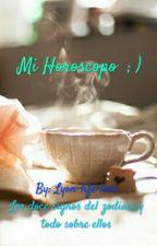 Mi Horoscopo  ; ) by Lyon-life-love