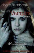 Mon meilleur ami est un vampire Tome II: Et moi que suis-je?[En Pause] by Elenafernandez55
