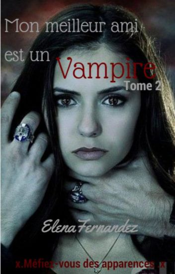 Mon meilleur ami est un vampire Tome II: Et moi que suis-je?[En Pause]