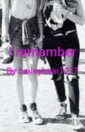 I Remember by haileybear1217