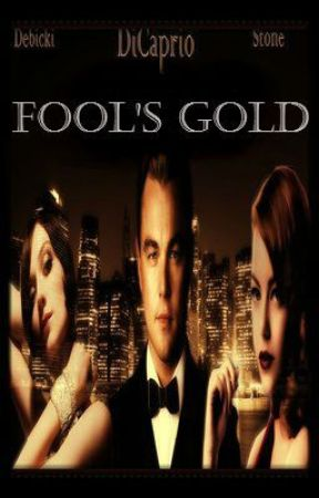 Fool's Gold by PuttingOnTheRitz