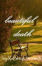 Beautiful Death (poem) by XxBlaqkSnowxX