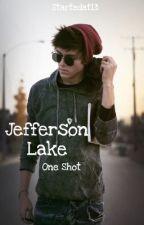Jefferson Lake (One Shot) by startedat13