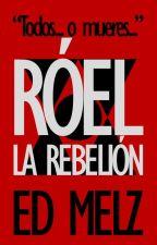 Róel: La Rebelión by EdMelz