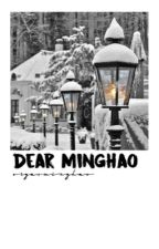 Dear Minghao || Book 3 by orgasminghao
