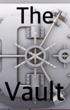 The Vault (story ideas) by Cold_Matchmaker