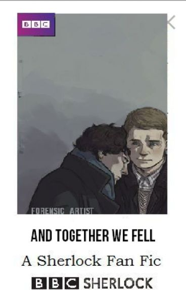 "And Together We Fell (prev. ""Teenlock"") - An AU Sherlock/Johnlock Fanfic"
