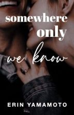 Somewhere Only We Know by reading-is-life00