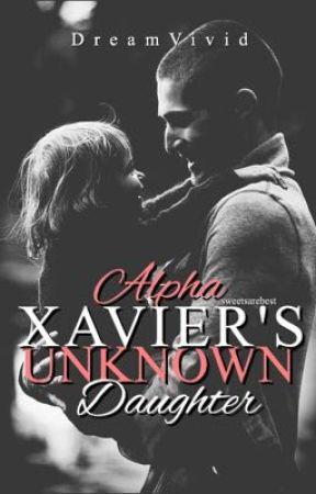 Alpha Xavier's Unknown Daughter(Rework) by DreamVivid