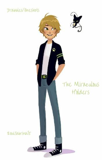•The Miraculous Holders• (Drabbles)
