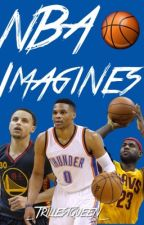 NBA Imagines |Request Closed| by _TrillestQueen_