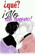 ¡No De Nuevo! |Fonnie|| Yaoi |[EDITANDO] by kaiyunni