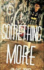 Something More (Blake Boys Fanfic) by Skittles_Pikachu