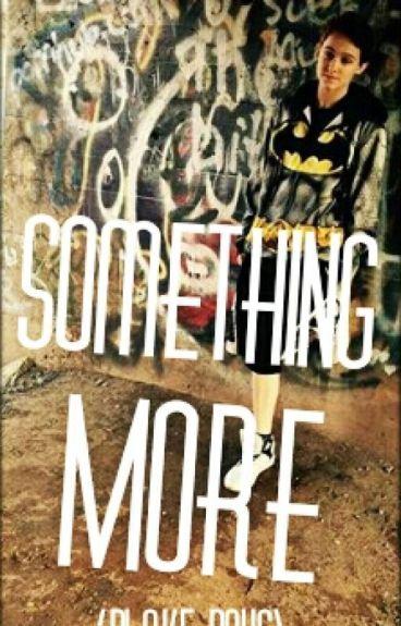 Something More (Blake Boys Fanfic)