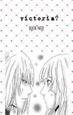 ¿Victoria? Death Note(mello y tu) by ToukaChan1