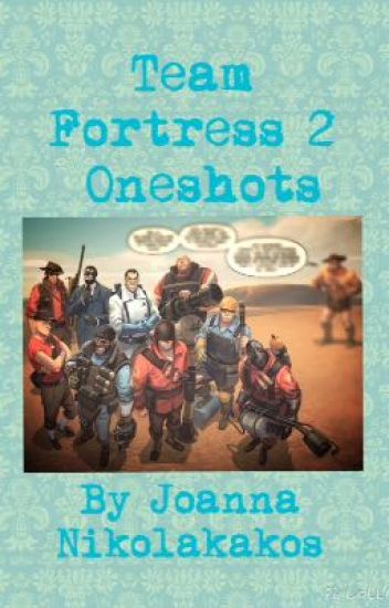 ~ Team Fortress 2 Oneshots ~ {FINISHED}