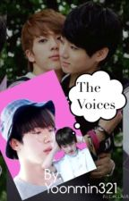 The Voices(JinKook Fanfiction) by Yoonmin321