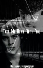 Take Me Down With You (Larry) - Traducción by ForgiveQuickly