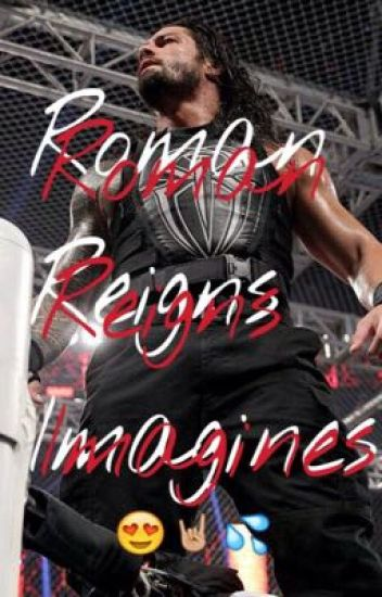 Roman Reigns Imagines