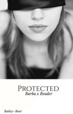 Protected (Barba x reader) by BlanketsAreMyBuddies