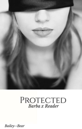 Protected (Barba x reader)