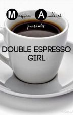 Double Espresso Girl by maggieamherst