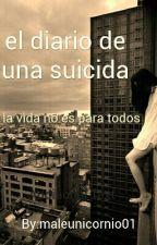 El diario de una suicida by maleunicornio01