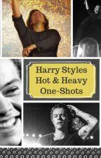 Harry Styles Hot & Heavy One-Shots by Jay_Styles2010