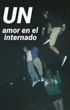 AMOR En El INTERNADO (Bianyar, Celligna, Nacheola, Cyntialo) by cbtargg