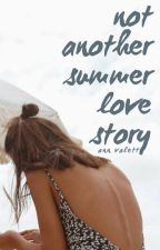 Not Another Summer Love Story by autheras