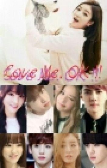 Love Me , OK..!!. Erratic GIRL