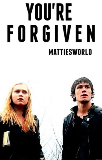 You're Forgiven (Bellarke)