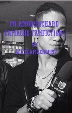 Mi amor{Richard Camacho fanfiction}(complete) by AliceCamacho1997