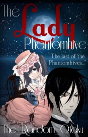 The Lady Phantomhive (Black Butler X Reader Fanfiction