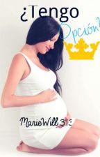 ¿Tengo Opción? by MarieWill313