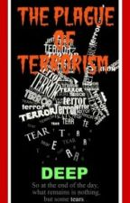 The Plague of Terrorism by Deep4141