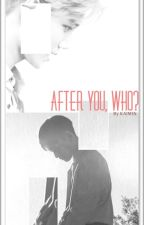 After You, Who? [KaiSoo] by KAIMIN91