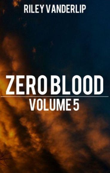 Zero Blood: Volume 5